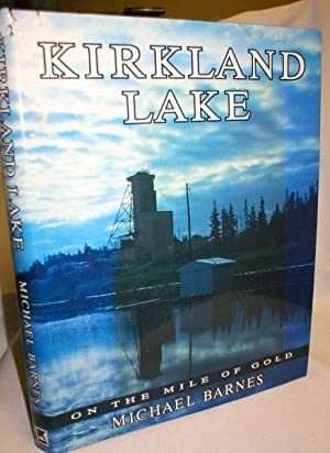 Kirkland Lake; On the Mile of Gold (Signed)