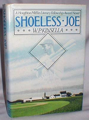 Shoeless Joe (Signed): Kinsella, W.P.