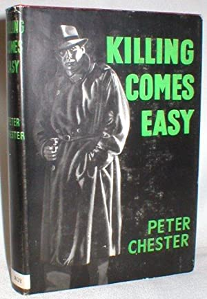 Killing Comes Easy: Chester, Peter (Peter Chambers)