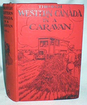 Through Western Canada in a Caravan: Hasell, F.H. Eva