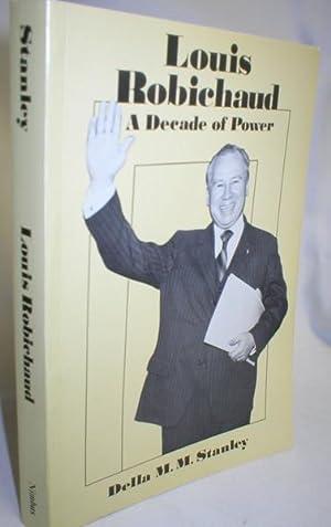 Louis Robichaud; A Decade of Power: Stanley, Della M.M.