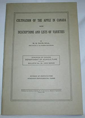 Cultivation of the Apple in Canada with Descriptions and Lists of Varieties: Davis, M.B.
