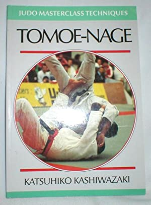 Judo Masterclass Techniques; Tomoe-nage: Kashiwazaki, Katsuhiko