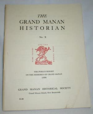 Grand Manan Historian, Vol X; The Perley Report on the Fisheries of Grand Manan (1850)