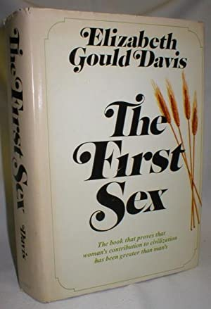 The First Sex: Davis, Elizabeth Gould