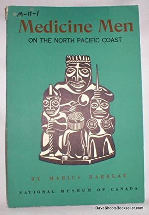 Medicine- Men on the North Pacific Coast: Barbeau, Marius