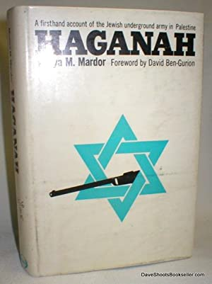 Haganah: A Firsthand Acount of the Jewish: Mardor, Munya M.