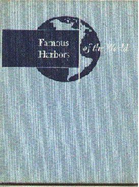 Famous Harbors of the World: Moran, Eugene F.(Sr.)