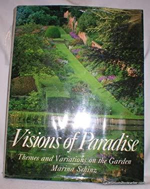 Visions of Paradise; Themes and Variations on the Garden