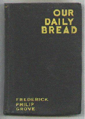 Our Daily Bread: Grove, Frederick Philip