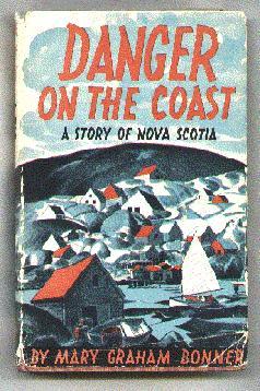 Danger on the Coast; A Story of Nova Scotia: Bonner, Mary Graham