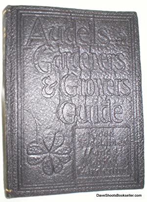 Audels Gardeners and Growers Guide; Vol. 2, Good Vegetables for Home and Market