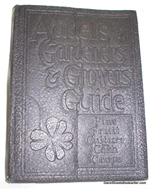 Audels Gardeners and Growers Guide; Fine Fruits for Home and Market