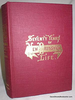 Seventy Years of New Brunswick Life; Autobiographical Sketches
