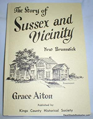 The Story of Sussex and Vicinity