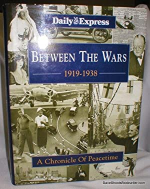 Between the Wars 1919-1938; A Chronicle of