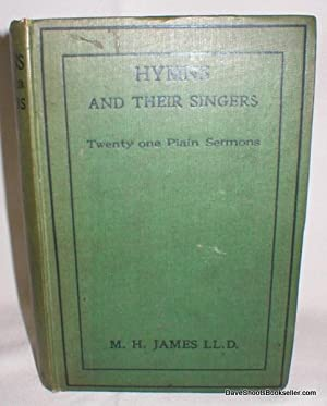 Hymns and Their Singers; Twenty-one Plain Sermons: James, Rev. M.H.