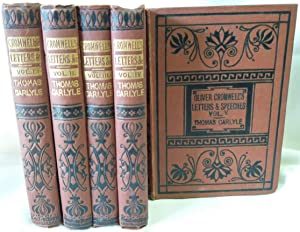 Oliver Cromwell's Letters and Speeches; With Elucidations (5-Vol. Set): Carlyle, Thomas