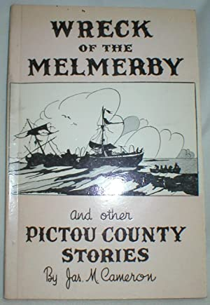 Wreck of the Melmerby and Other Pictou County Stories