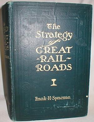 The Strategy of Great Railroads: Spearman, Frank H.