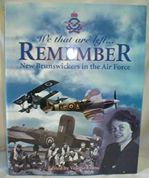 We That are Left.Remember New Brunswickers in the Air Force