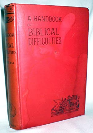 A Handbook of Biblical Difficulties;or Reasonable Solutions: Tuck, Rev. Robert