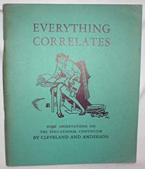Everything Correlates; Some Observations on the Educational: Cleveland, Anne and