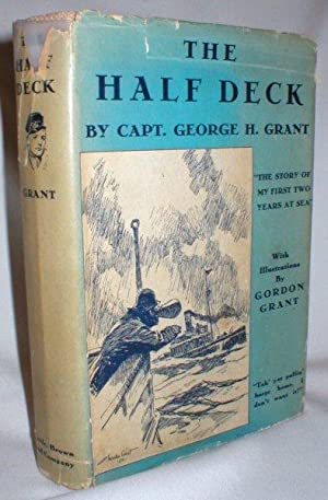 The Half Deck; The Story of My: Grant, Capt. George
