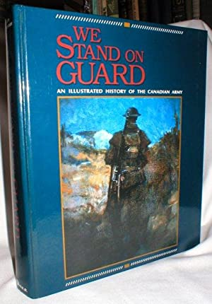 We Stand on Guard; An Illustrated History: Marteinson, John