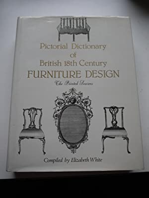 Pictorial Dictionary of British 18th Century FURNITURE DESIGN the printed sources