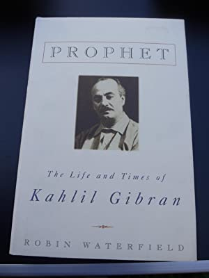 PROPHET the life and times of Kahlil: ROBIN WATERFIELD