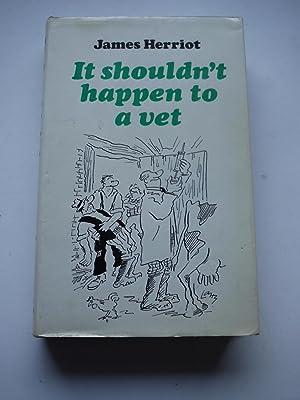 IT SHOULDN'T HAPPEN TO A VET: JAMES HERRIOT