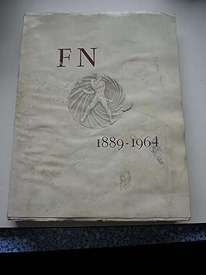 FABRIQUE NATIONALE D'ARMES DE GUERRE. FN 1889-1964.: unknown