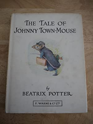 THE TALE OF JOHNNY TOWN-MOUSE: BEATRIX POTTER