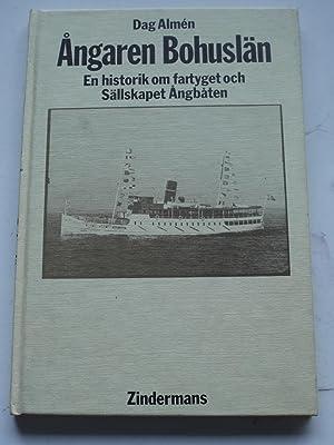 ANGAREN BOHUSLAN en historik om fartyget och: DAG ALMEN