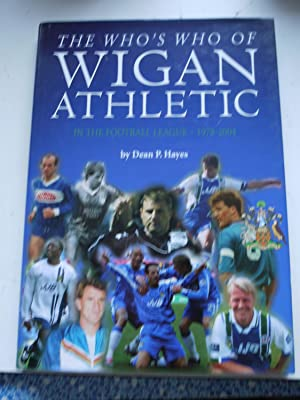 The Who's Who of WIGAN ATHLETIC in: DEAN P.HAYES
