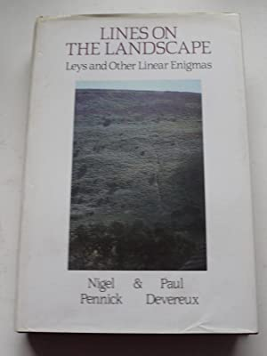 LINES ON THE LANDSCAPE Leys and other: NIGEL PENNICK &