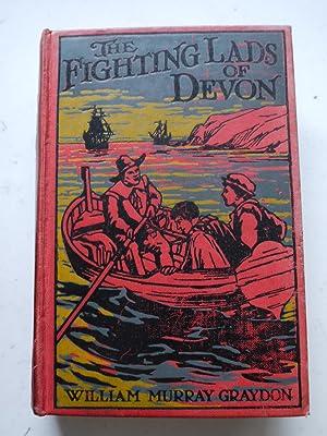 THE FIGHTING LADS OF DEVON in the: WILLIAM MURRAY GRAYDON.