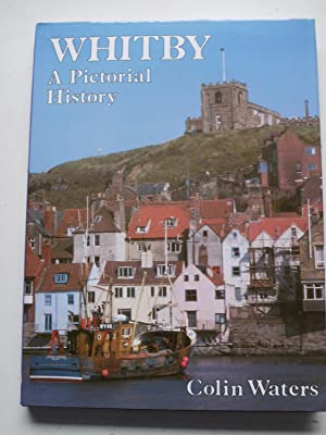 WHITBY A Pictorial History: COLIN WATERS