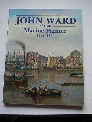 JOHN WARD of HULL. Marine Painter 1798-1849.: unknown