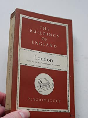 THE BUILDINGS OF ENGLAND. LONDON. except the: NIKOLAUS PEVSNER