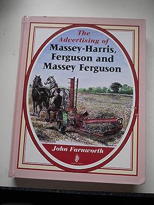 THE ADVERTISING OF MASSY-HARRIS,FERGUSON and MASSEY-FERGUSON: JOHN FARNWORTH