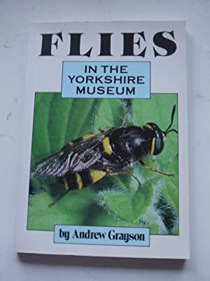 FLIES IN THE YORKSHIRE MUSEUM: ANDREW GRAYSON