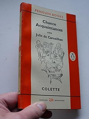 CHANCE ACQUAINTANCES and JULIE DE CARNEILHAN: COLETTE