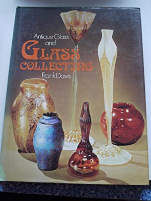 ANTIQUE GLASS AND GLASS COLLECTING