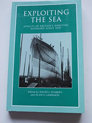 EXPLOITING THE SEA: DAVID J.STARKEY &