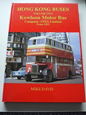 HONG KONG BUSES Volume Two Kowloon Motor: MIKE DAVIS