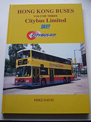 HONG KONG BUSES Volume Three CITYBUS LIMITED: MIKE DAVIS