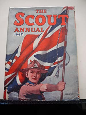 THE SCOUT ANNUAL, Volume XLII 1947 **: LORD BADEN POWELL,