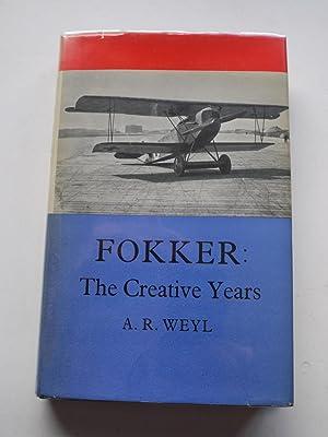 FOKKER The creative years: A.R.WEYL